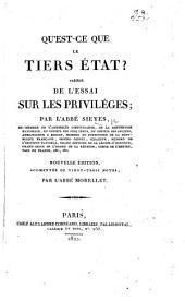 Qu'est-ce que le Tiers-État? Précédé de l'Essai sur les Privilèges. ... Nouvelle édition, augmentée de ... notes par l'abbé Morellet
