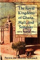 The Royal Kingdoms of Ghana  Mali  and Songhay PDF