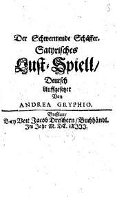 Der Schwermende Schäffer: Satyrisches Lust-Spiele, Deutsch auffgesetzet