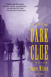 The Dark Clue: A Novel