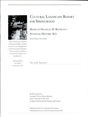 Cultural Landscape Report for Springwood  Home of Franklin D  Roosevelt National Historic Site PDF