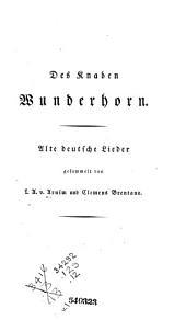 Des Knaben Wunderhorn: Alte deutsche Lieder, gesammelt, Band 1