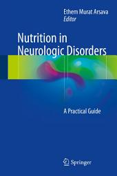 Nutrition in Neurologic Disorders: A Practical Guide