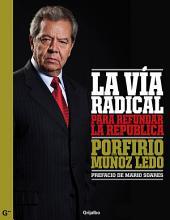 La vía radical: para refundar la República