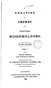 A Treatise on Crimes and Indictable Misdemeanors: Volume 1