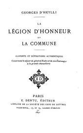 La Légion d'Honneur et la Commune: Rapports et dépositions authentiques concernant le séjour du général Eudes et de son État-major à la grande chancellerie