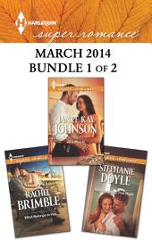 Harlequin Superromance March 2014 - Bundle 1 of 2: All a Man Is\Remembering That Night\What Belongs to Her