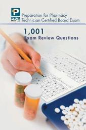 Preparation for Pharmacy Technician Certified Board Exam: 1001 Exam Review Questions