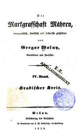 Die Markgrafschaft Mähren: Bd. Hradischer Kreis