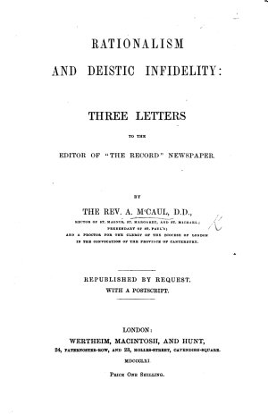 Rationalism and Deistic Infidelity  three letters to the editor of    The Record    newspaper  Republished     With a postscript
