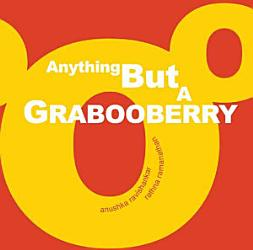 Anything But A Grabooberry Book PDF