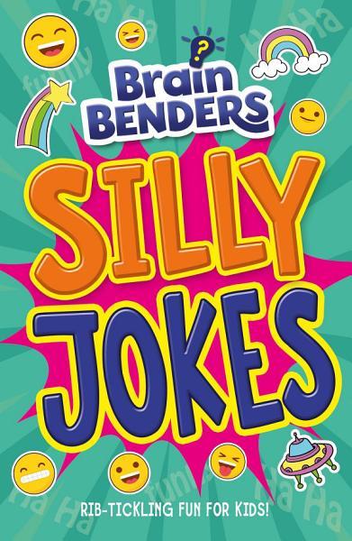 Brain Benders: Silly Jokes