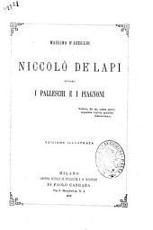 Niccolo de'Lapi, ovvero i Palleschi e i Piagnoni Massimo D'Azeglio