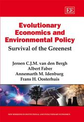 Evolutionary Economics and Environmental Policy: Survival of the Greenest