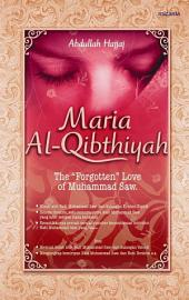 "Maria Al-qibthiyah: The ""Forgotten"" Love of The Prophet"