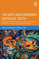 The Arts and Emergent Bilingual Youth PDF