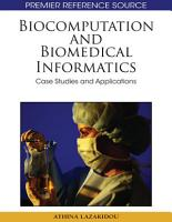Biocomputation and Biomedical Informatics  Case Studies and Applications PDF