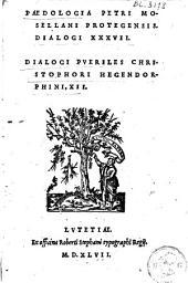 Paedologia Petri Mosellani Protegensis. : Dialogi XXXVII Dialogi pueriles Christophori Hegendorphini, XII.