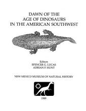 Dawn of the Age of Dinosaurs in the American Southwest