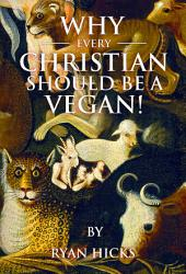 Why Every Christian Should Be A Vegan Book PDF