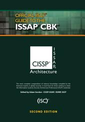 Official (ISC)2® Guide to the ISSAP® CBK, Second Edition: Edition 2