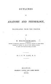 Outlines of Anatomy and Physiology. Translated from the French ... by J. F. W. Lane