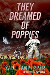 They Dreamed of Poppies: A Martian Colonization Story