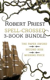 Spell Crossed 3-Book Bundle: The Paper Sword / Second Kiss / Missing Piece