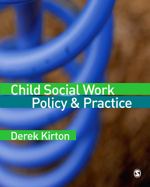 Child Social Work Policy   Practice