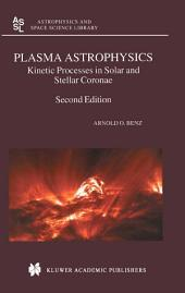 Plasma Astrophysics: Kinetic Processes in Solar and Stellar Coronae, Edition 2