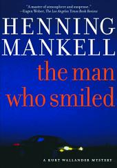 The Man Who Smiled: A Kurt Wallander Mystery