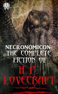 Necronomicon  The Complete Fiction of H P  Lovecraft Book