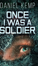 Once I Was A Soldier  Lies And Consequences Book 2