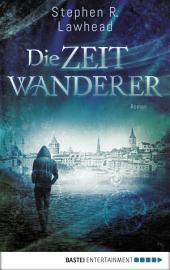 Die Zeitwanderer: Roman