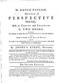 Dr Brook Taylor S Method Of Perspective Made Easy Both In Theory And Practice     By J  Kirby     Illustrated With     Copper Plates  Most Of Which Are Engrav D By The Author  With A Frontispiece By Hogarth