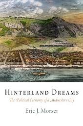 Hinterland Dreams: The Political Economy of a Midwestern City