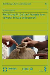 Rethinking Eu Cultural Property Law Towards Private Enforcement Book PDF