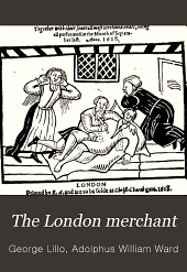 The London Merchant: Or, The History of George Barnwell, and Fatal Curiosity