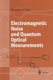 Electromagnetic Noise and Quantum Optical Measurements