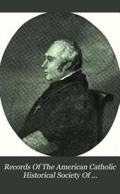Records of the American Catholic Historical Society of Philadelphia: Volume 6