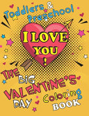 Download I Love You  The Big Valentine s Day Coloring Book for Toddlers and Preschool Book
