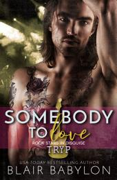 Somebody to Love (Rock Stars in Disguise: Tryp): A New Adult Rock Star Romance