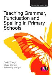 Teaching Grammar, Punctuation and Spelling in Primary Schools