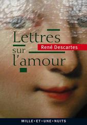 Lettres sur l'amour: suivi de La mesure cartésienne