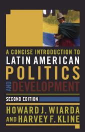 A Concise Introduction to Latin American Politics and Development: Second Edition