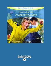 How to Deal with Competitiveness  Let s Work It Out   Large Print 16pt  PDF