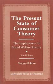 The Present State of Consumer Theory: The Implications for Social Welfare Theory