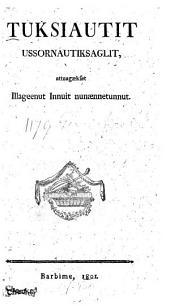 Tuksiautit ussornautiksaglit: attuagaekset illageenut innuit nunaennetunnut