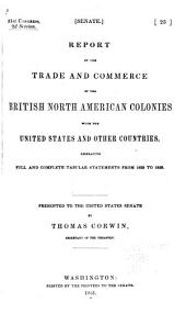 Report on the trade and commerce of the British North American colonies with the United States and other countries embracing ... tabular statements from 1829 to 1850