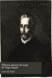 Últimos amores de Lope de Vega Carpio: revelados por él mismo en cuarenta y ocho cartas ineditas y varias poesías